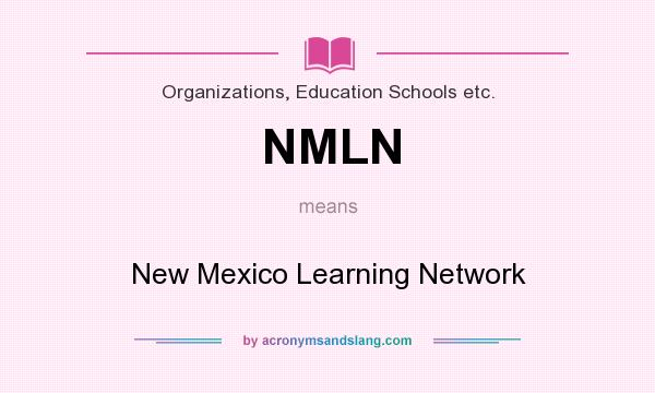 What does NMLN mean? It stands for New Mexico Learning Network