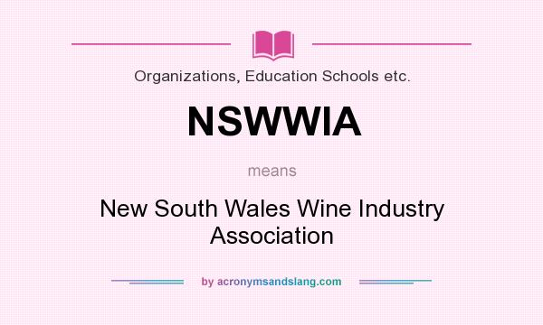 What does NSWWIA mean? It stands for New South Wales Wine Industry Association