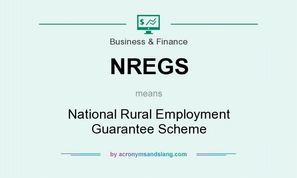 What does NREGS mean? It stands for National Rural Employment Guarantee Scheme