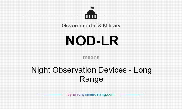 What does NOD-LR mean? It stands for Night Observation Devices - Long Range