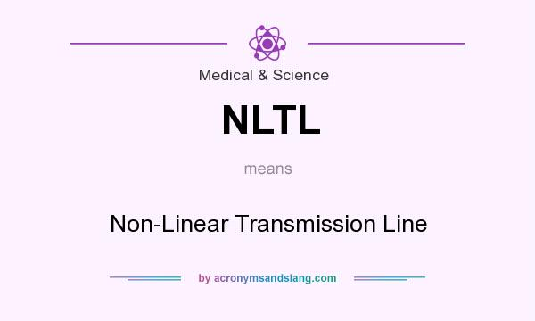 What does NLTL mean? It stands for Non-Linear Transmission Line
