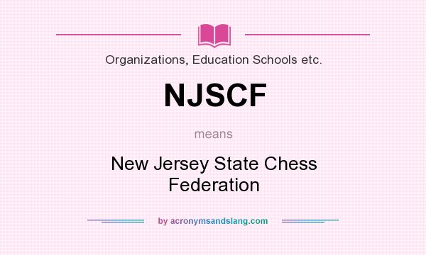 What does NJSCF mean? It stands for New Jersey State Chess Federation