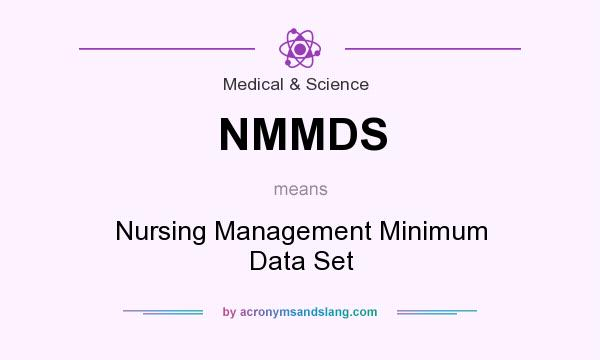 What does NMMDS mean? It stands for Nursing Management Minimum Data Set
