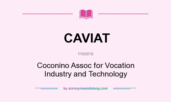 Caviat Coconino Assoc For Vocation Industry And Technology By Acronymsandslang Com Takeout & delivery from the best local restaurants delivered safely to your door. 2