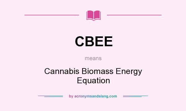 CBEE - Cannabis Biomass Energy Equation in Undefined by