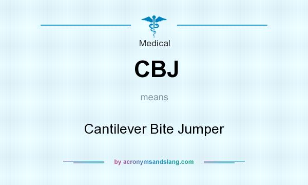 What does CBJ mean? It stands for Cantilever Bite Jumper