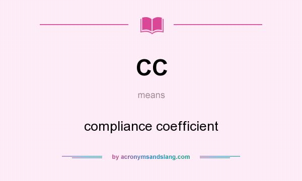 What does CC mean? It stands for compliance coefficient