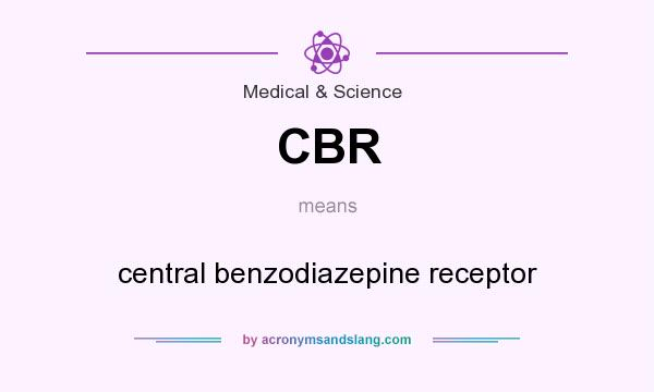 What does CBR mean? It stands for central benzodiazepine receptor