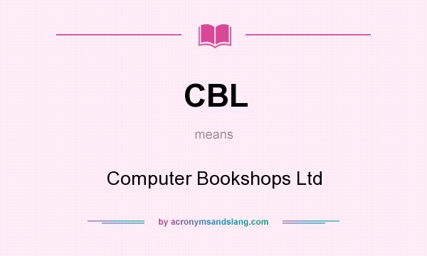 What does CBL mean? It stands for Computer Bookshops Ltd