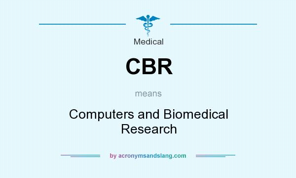 What does CBR mean? It stands for Computers and Biomedical Research