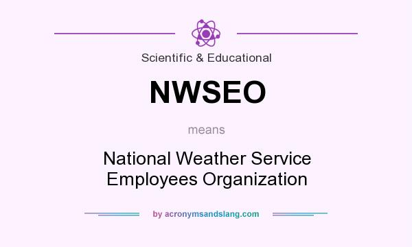 What does NWSEO mean? It stands for National Weather Service Employees Organization