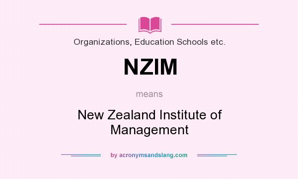 What does NZIM mean? It stands for New Zealand Institute of Management