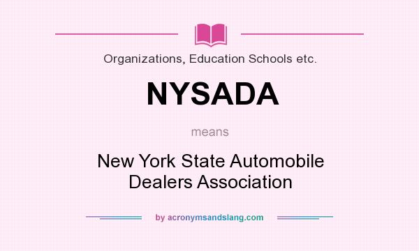 What does NYSADA mean? It stands for New York State Automobile Dealers Association
