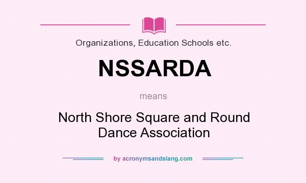 What does NSSARDA mean? It stands for North Shore Square and Round Dance Association