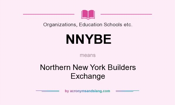 What does NNYBE mean? It stands for Northern New York Builders Exchange
