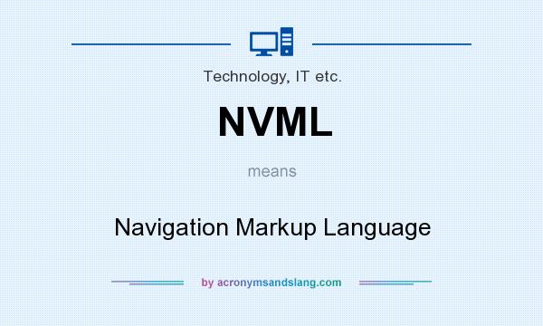 What does NVML mean? It stands for Navigation Markup Language