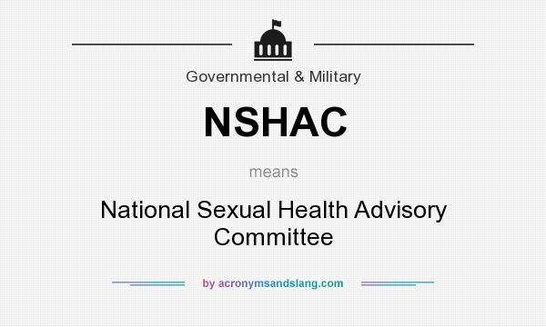 What does NSHAC mean? It stands for National Sexual Health Advisory Committee