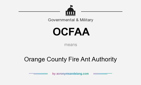 What does OCFAA mean? It stands for Orange County Fire Ant Authority