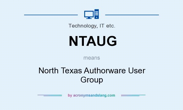 What does NTAUG mean? It stands for North Texas Authorware User Group
