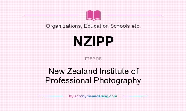 What does NZIPP mean? It stands for New Zealand Institute of Professional Photography