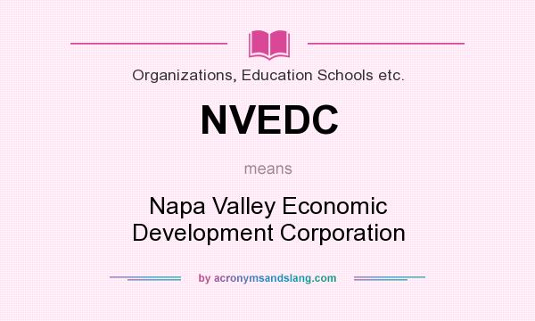What does NVEDC mean? It stands for Napa Valley Economic Development Corporation