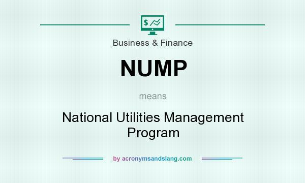 What does NUMP mean? It stands for National Utilities Management Program