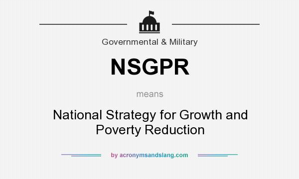 What does NSGPR mean? It stands for National Strategy for Growth and Poverty Reduction