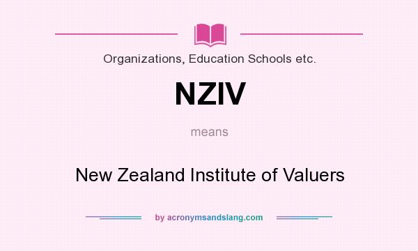 What does NZIV mean? It stands for New Zealand Institute of Valuers