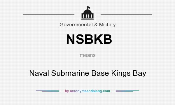 What does NSBKB mean? It stands for Naval Submarine Base Kings Bay