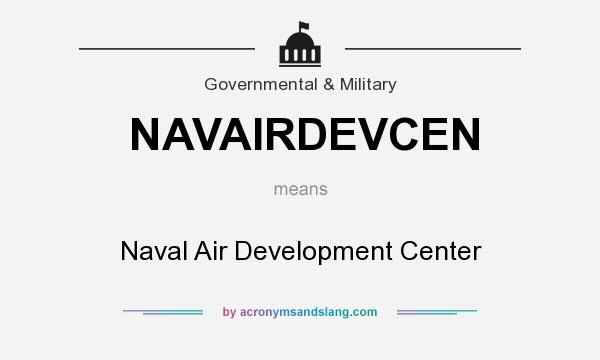 What does NAVAIRDEVCEN mean? It stands for Naval Air Development Center