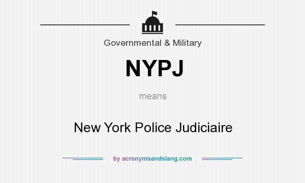 What does NYPJ mean? It stands for New York Police Judiciaire