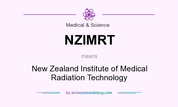 What does NZIMRT mean? It stands for New Zealand Institute of Medical Radiation Technology