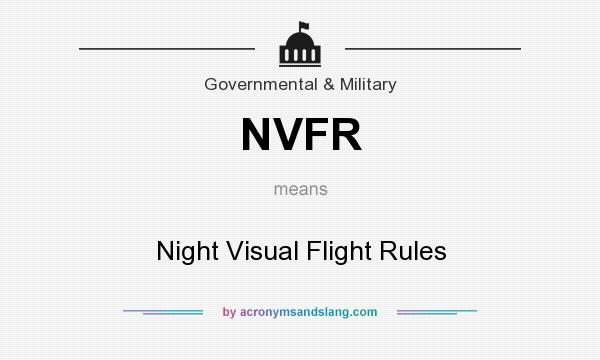 What does NVFR mean? It stands for Night Visual Flight Rules