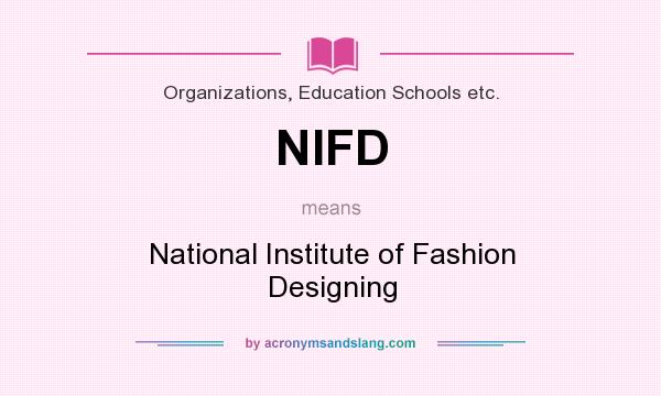 Nifd National Institute Of Fashion Designing By Acronymsandslang Com