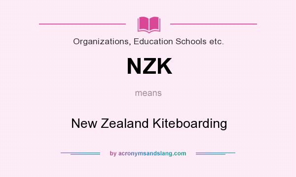 What does NZK mean? It stands for New Zealand Kiteboarding