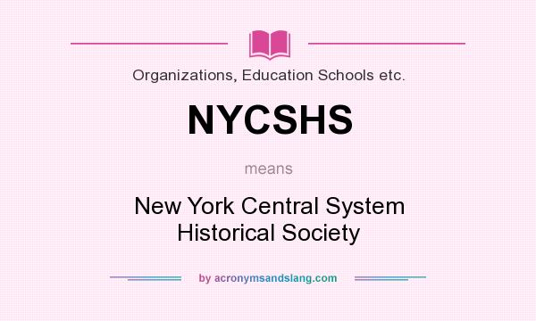 What does NYCSHS mean? It stands for New York Central System Historical Society