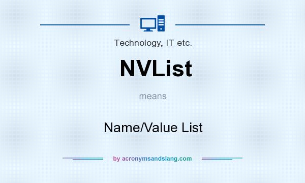 What does NVList mean? It stands for Name/Value List