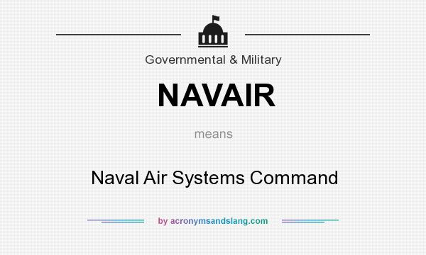 What does NAVAIR mean? It stands for Naval Air Systems Command