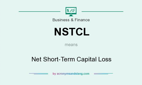 What does NSTCL mean? It stands for Net Short-Term Capital Loss