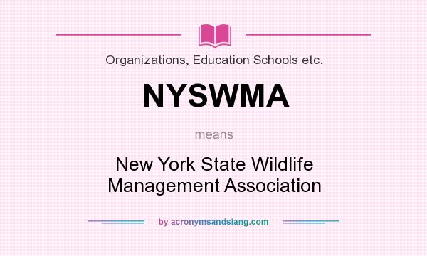 What does NYSWMA mean? It stands for New York State Wildlife Management Association