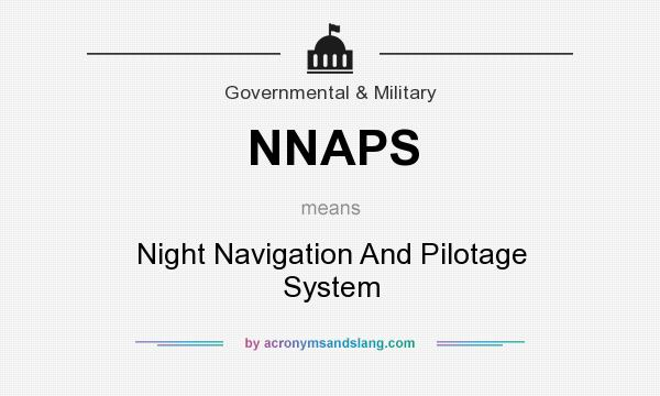 What does NNAPS mean? It stands for Night Navigation And Pilotage System