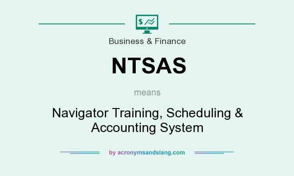 What does NTSAS mean? It stands for Navigator Training, Scheduling & Accounting System