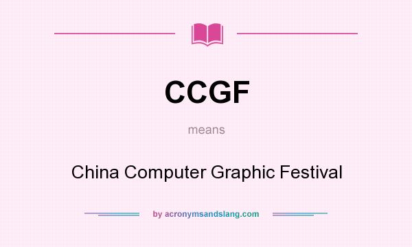 What does CCGF mean? It stands for China Computer Graphic Festival