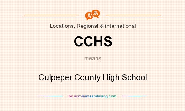 What does CCHS mean? It stands for Culpeper County High School
