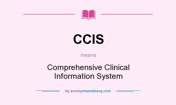 What does CCIS mean? It stands for Comprehensive Clinical Information System