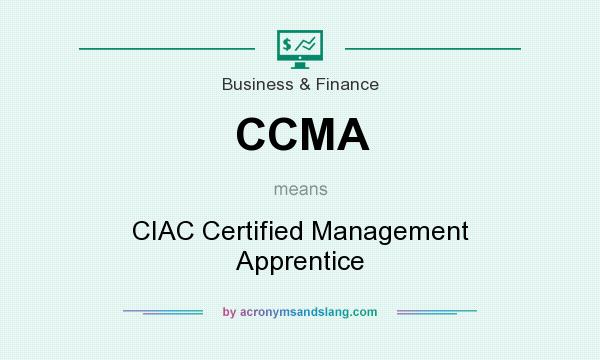 What does CCMA mean? It stands for CIAC Certified Management Apprentice