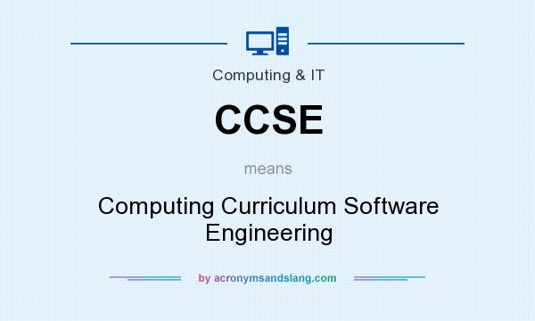 What does CCSE mean? It stands for Computing Curriculum Software Engineering