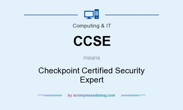 What does CCSE mean? It stands for Checkpoint Certified Security Expert
