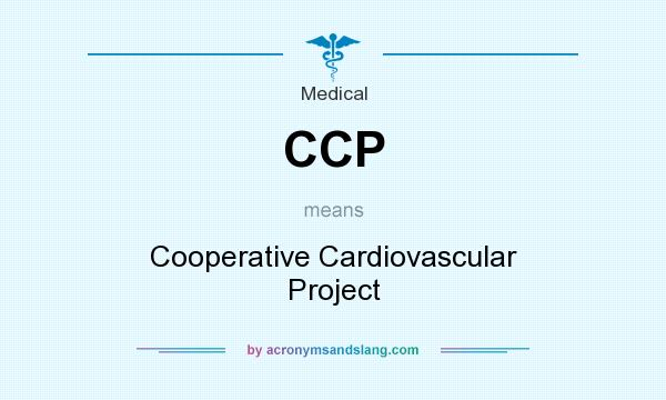 What does CCP mean? It stands for Cooperative Cardiovascular Project