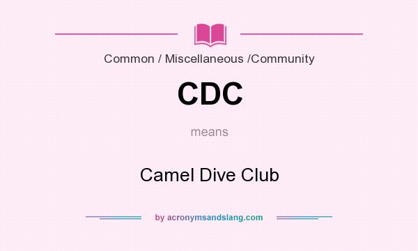 What does CDC mean? It stands for Camel Dive Club